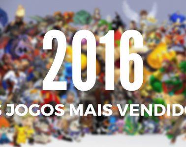 Os jogos mais vendidos 2016